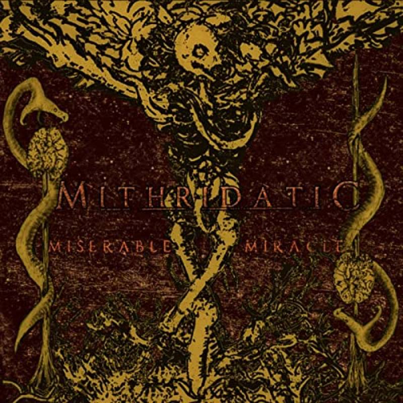 chronique Mithridatic - Miserable Miracle