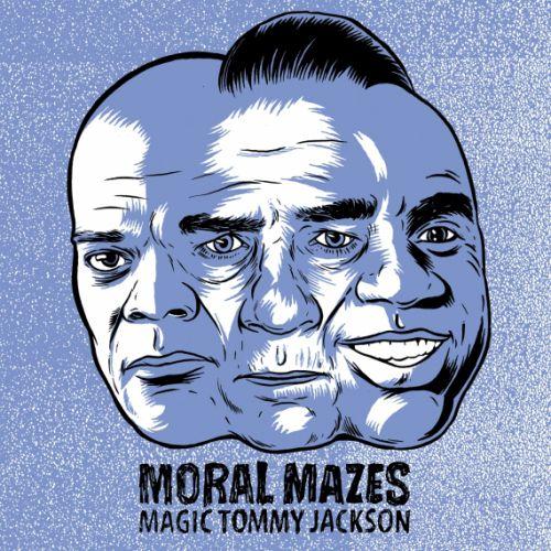 chronique Moral Mazes - Magic Tommy Jackson