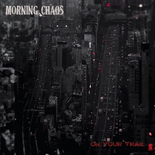 chronique Morning Chaos - On your trail