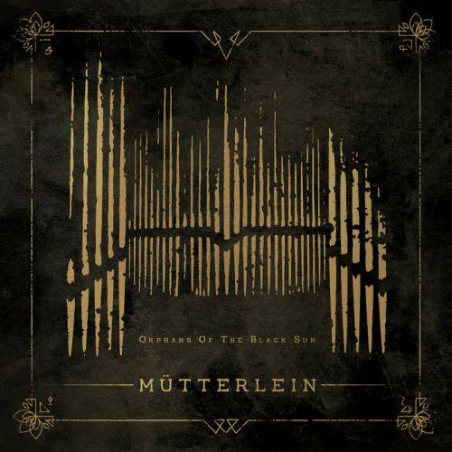 chronique Mütterlein -  Orphans Of The Black Sun (EP)