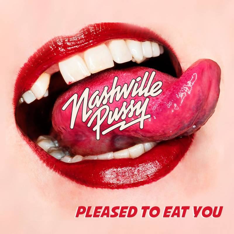 chronique Nashville Pussy - Pleased To Eat You
