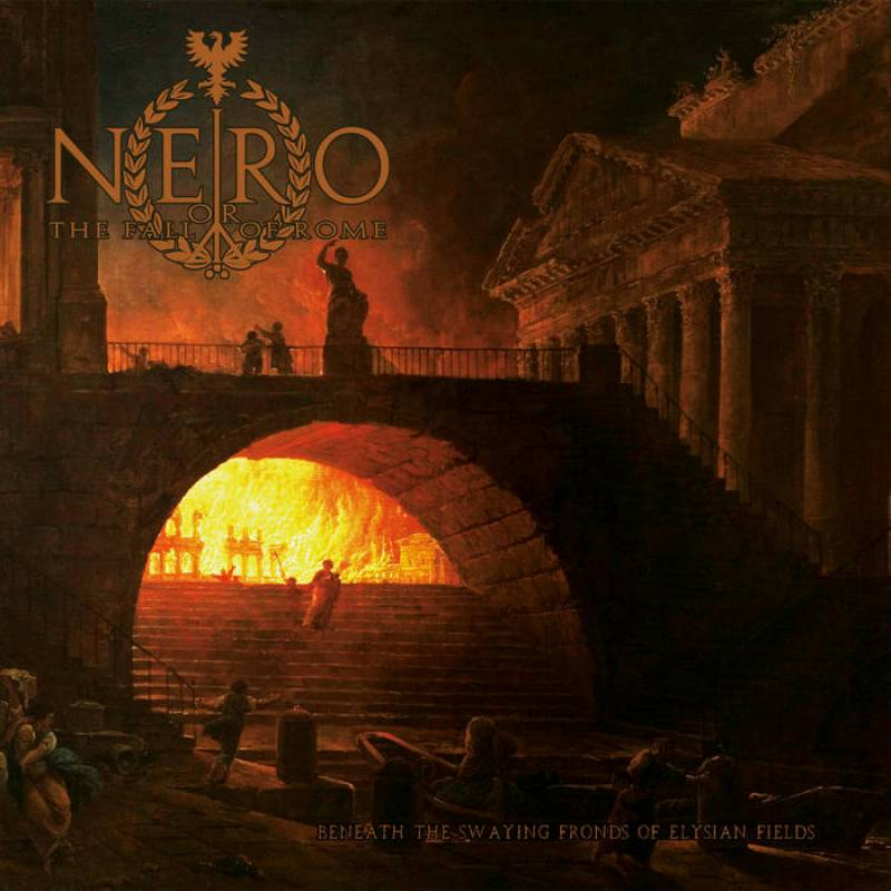 chronique Nero Or The Fall Of Rome - Beneath the Swaying Fronds of Elysian Fields