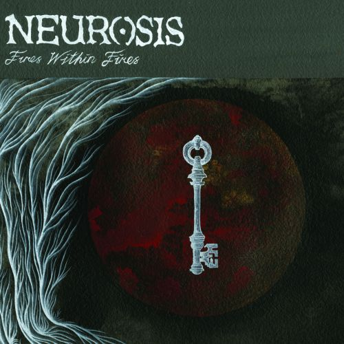 chronique Neurosis - Fires Within Fires