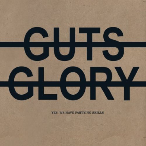 chronique No Guts No Glory - Yes, we have partying skills