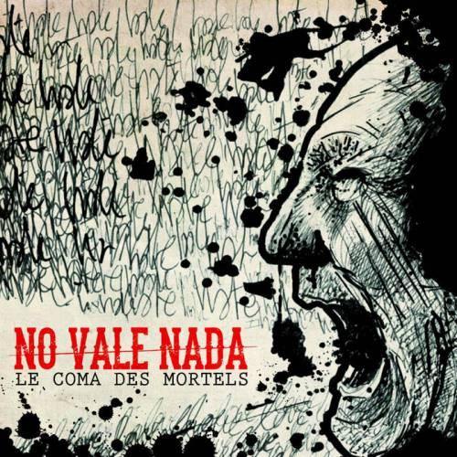 chronique No Vale Nada - Le coma des mortels