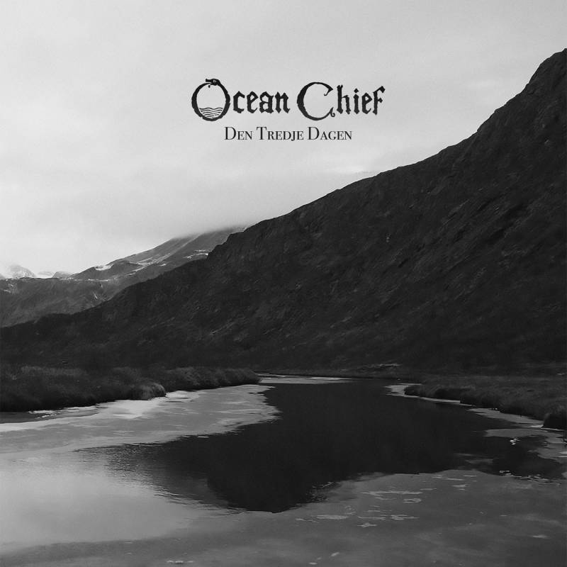 chronique Ocean Chief - Den Tredje Dagen