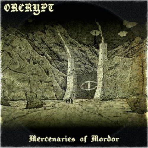 chronique Orcrypt - Mercenaries of Mordor