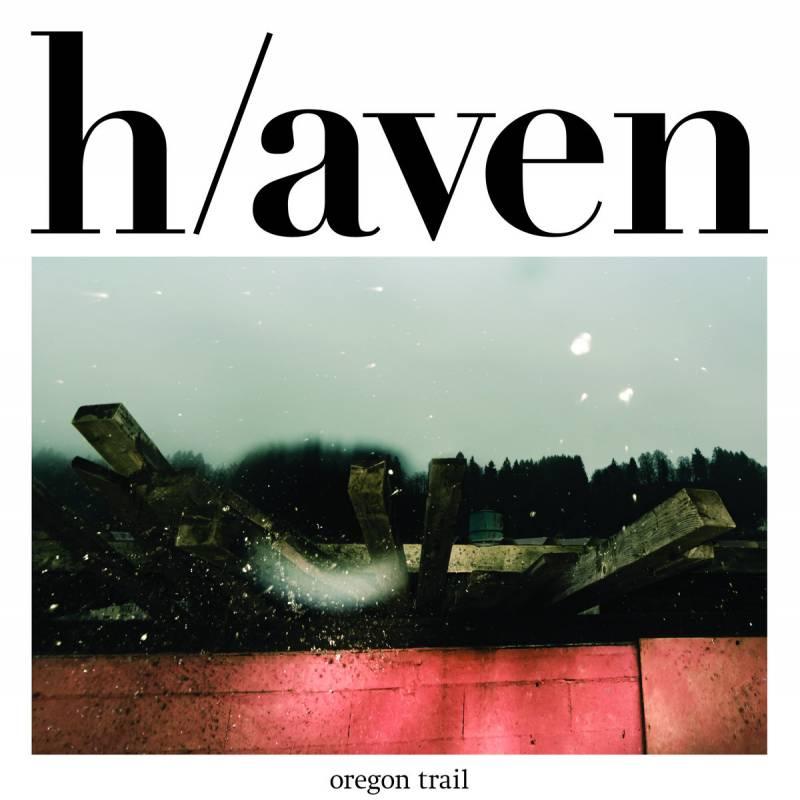 Oregon Trail - H/aven (chronique)