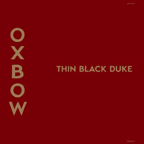 chronique Oxbow - Thin Black Duke