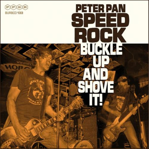 chronique Peter Pan Speedrock - Buckle Up And Shove It !
