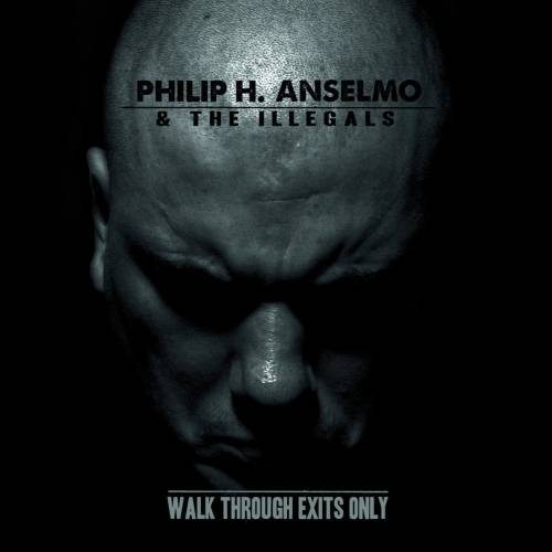 chronique Philip H. Anselmo & The Illegals - Walk Through Exits Only