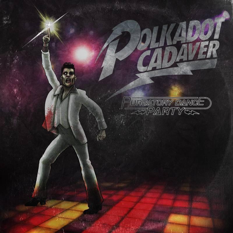 chronique Polkadot Cadaver - Purgatory Dance Party (remake)