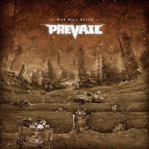 chronique Prevail - War Will Reign