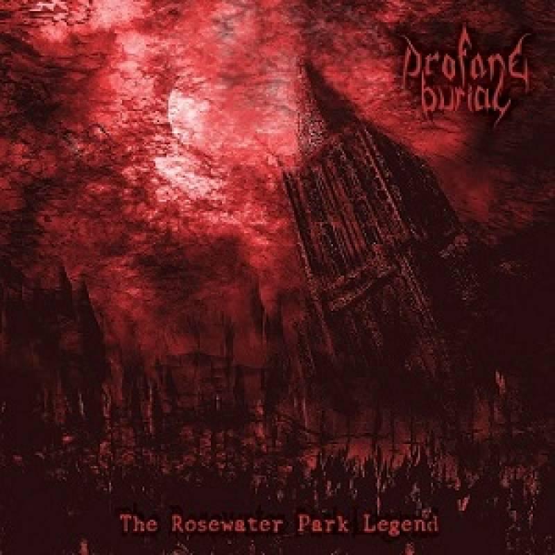 chronique Profane Burial - The Rosewater Park Legend