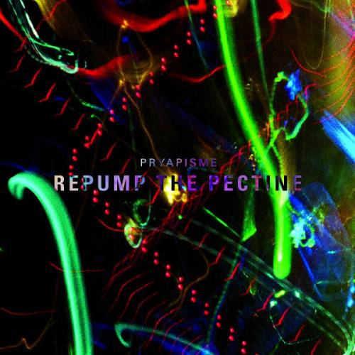 chronique Pryapisme - Repump the pectine