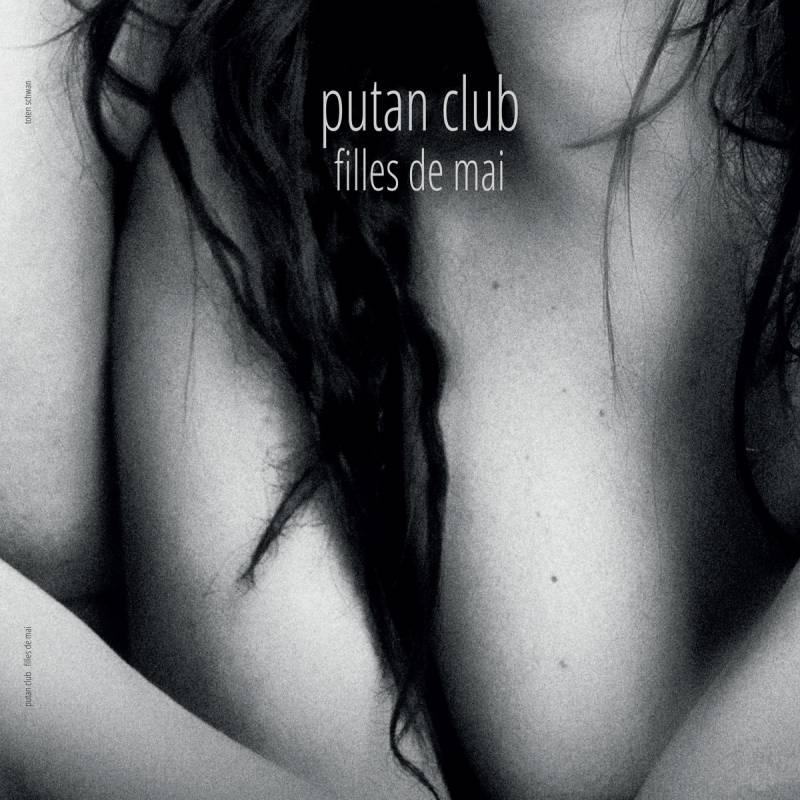 chronique Putan Club - Filles De Mai
