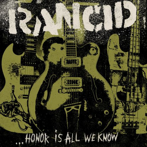 chronique Rancid - Honor Is All We Know