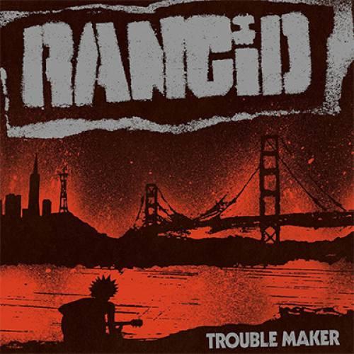 chronique Rancid - Trouble Maker