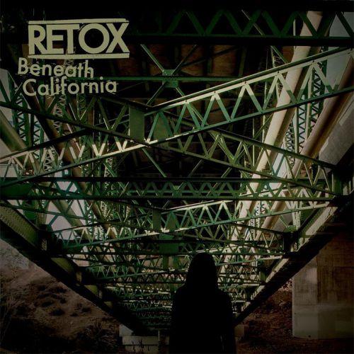 chronique Retox - Beneath California