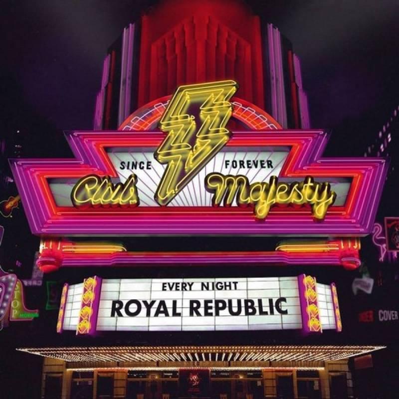 chronique Royal Republic - Club Majesty