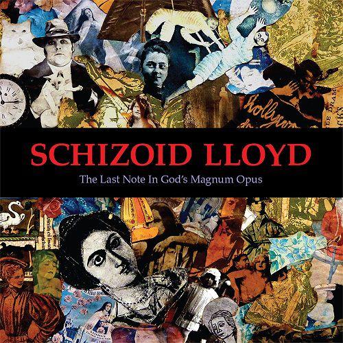 chronique Schizoid Lloyd - The Last Note in God's Magnum Opus