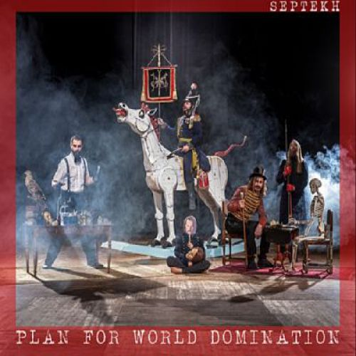 chronique Septekh - Plan for World Domination
