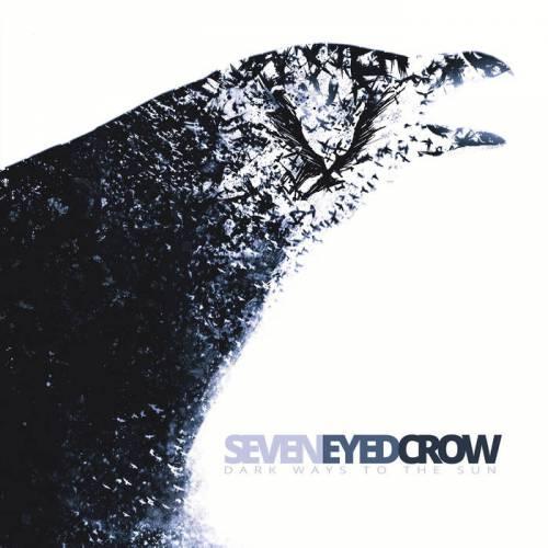 chronique Seven Eyed Crow - Dark ways to the sun