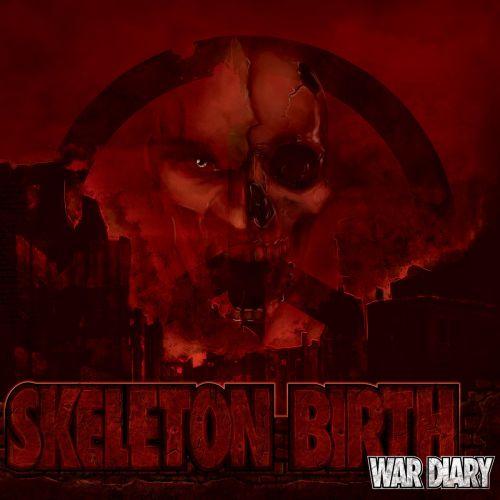 chronique Skeleton Birth - War diary