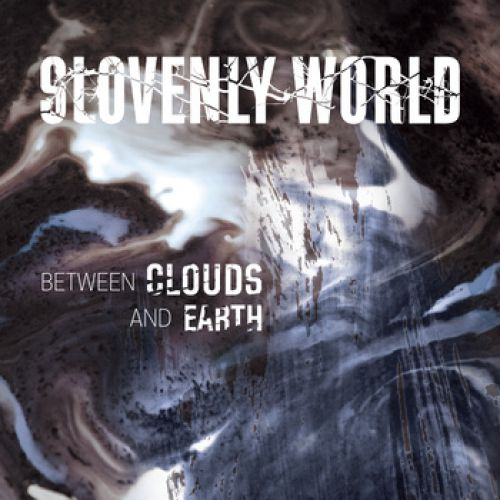 chronique Slovenly World - Between clouds and earth