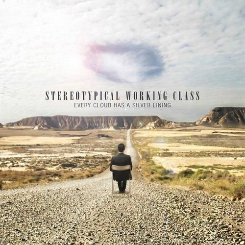 chronique Stereotypical Working Class - Every cloud has silver lining