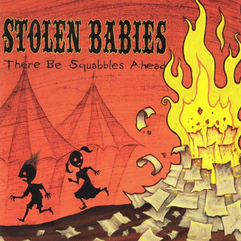 chronique Stolen Babies - There Be Squabbles Ahead