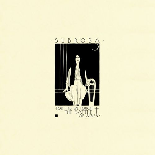 chronique Subrosa - For This We Fought the Battle of Ages