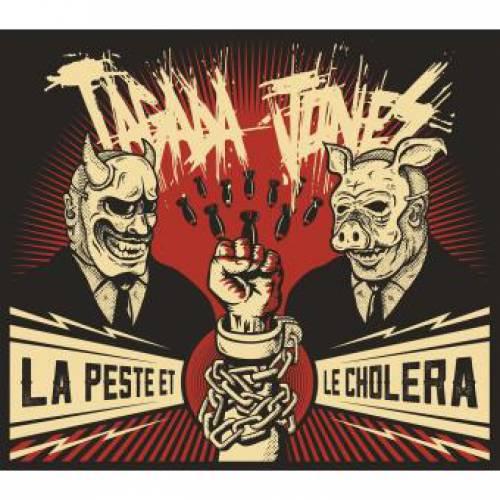 chronique Tagada Jones - La Peste & Le Choléra