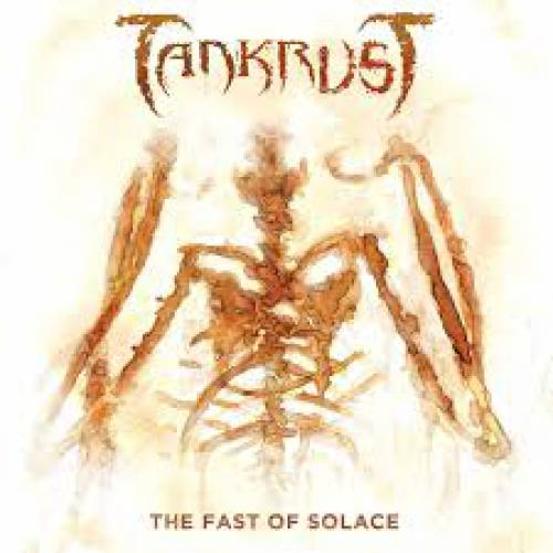 chronique Tankrust - The fast of solace