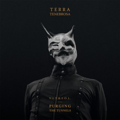 chronique Terra Tenebrosa - V.I.T.R.I.O.L - Purging the Tunnels