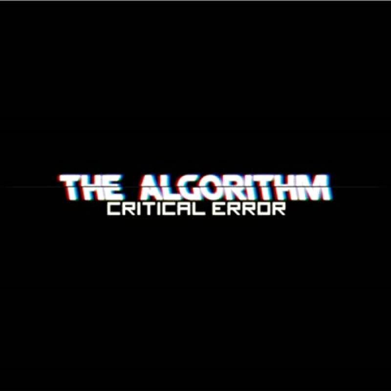 chronique The Algorithm - CRITICAL.ERROR