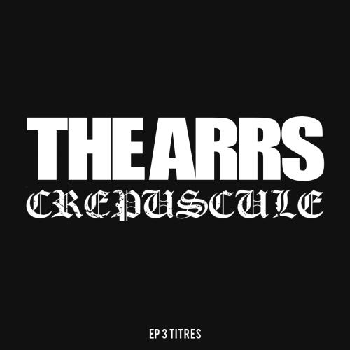 chronique The Arrs - Crépuscule