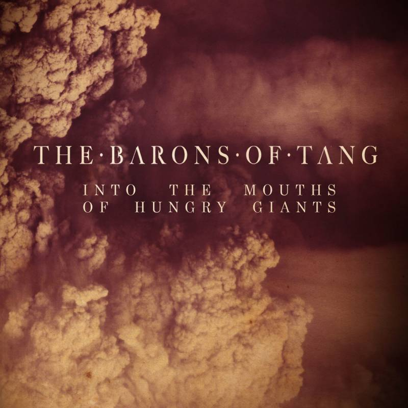 chronique The Barons Of Tang - Into The Mouths Of Hungry Giants