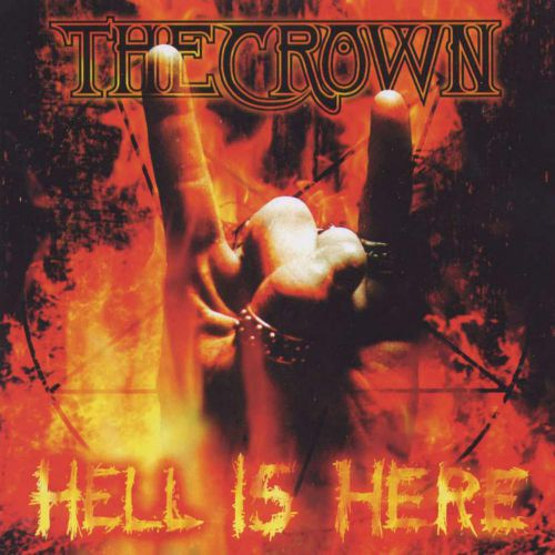 chronique The Crown - Hell is Here