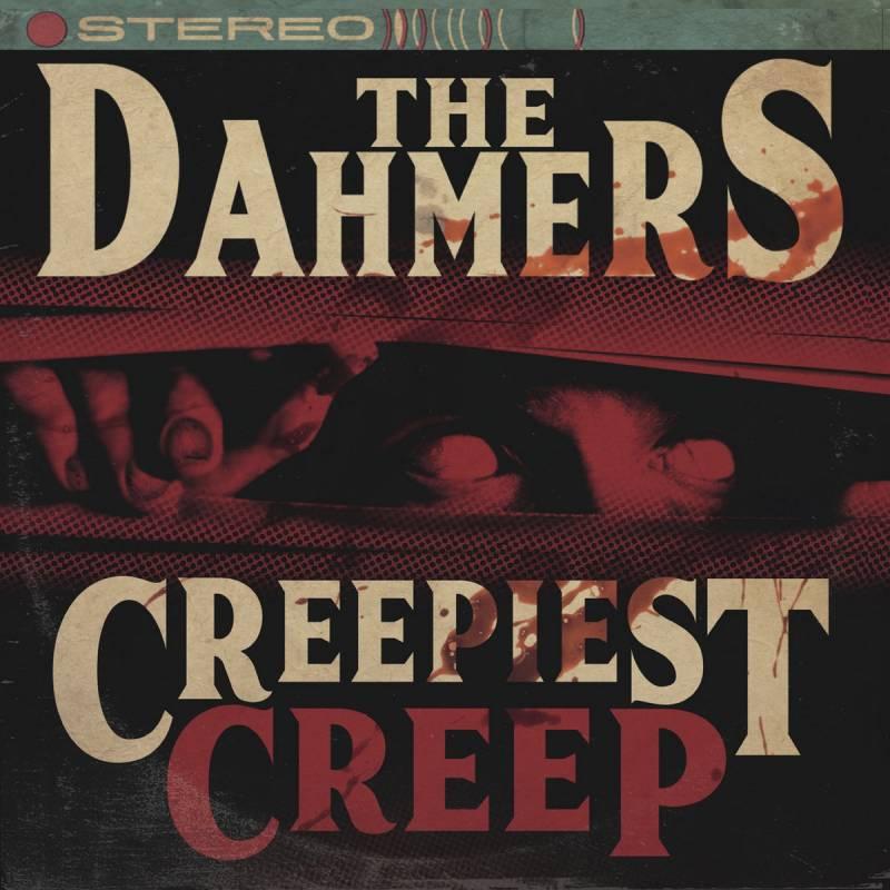 chronique The Dahmers - Creepiest Creep