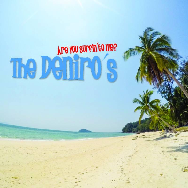 chronique The Deniro's - Are You Surfin To Me?