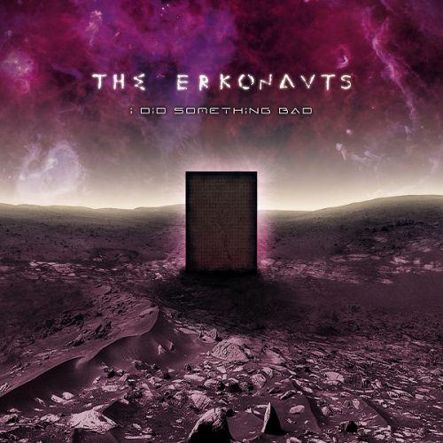 chronique The Erkonauts - I Did Something Bad