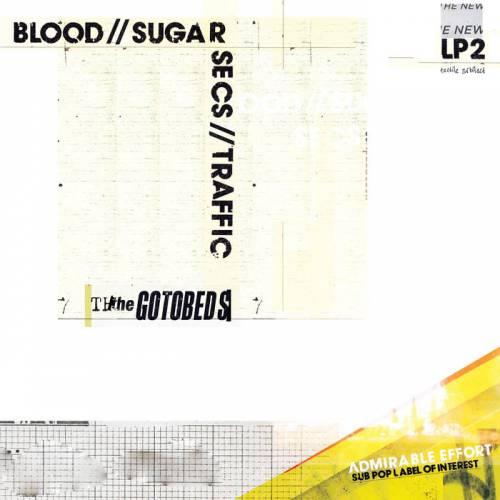 chronique The Gotobeds - Blood / Sugar / Secs / Traffic