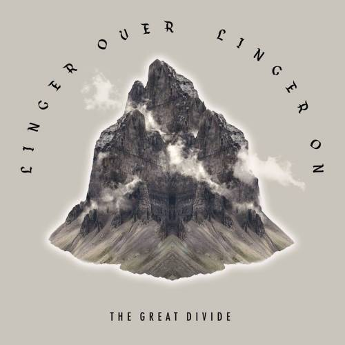 The Great Divide - Linger Over, Linger On (chronique)