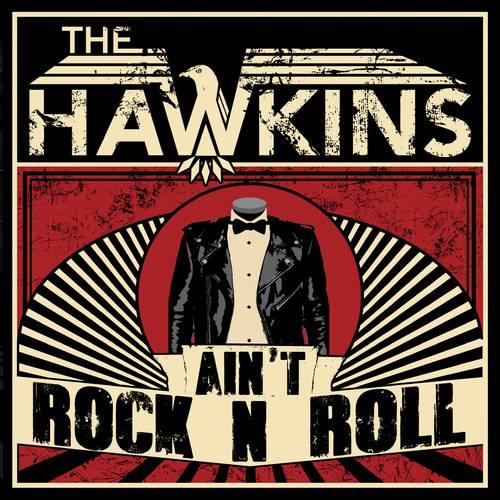 chronique The Hawkins - Ain't Rock N Roll