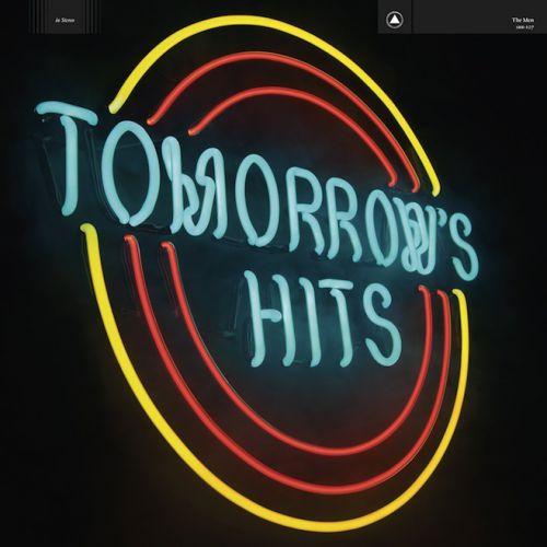 chronique The Men - Tomorrow's Hits