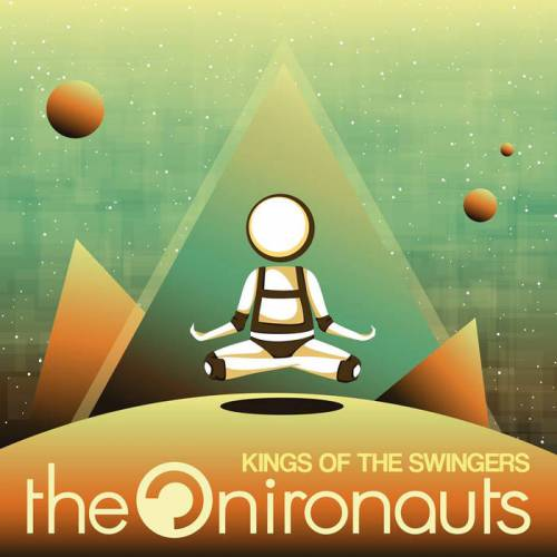 chronique The Onironauts - Kings of the Swingers