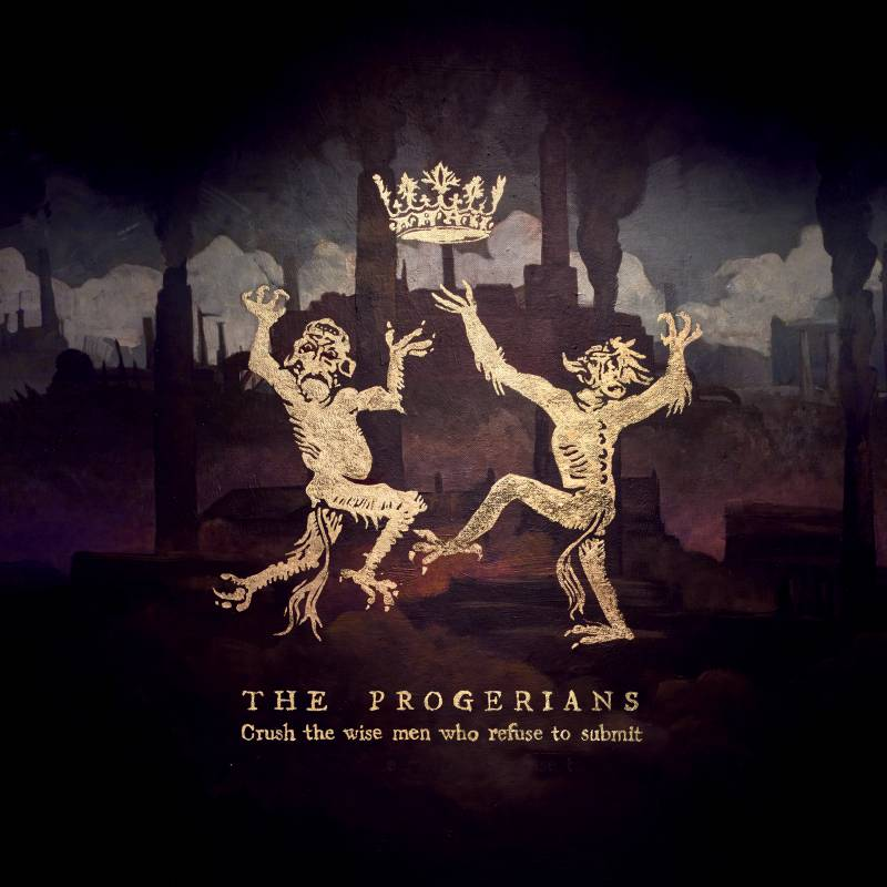 chronique The Progerians - Crush the wise men who refuse to submit