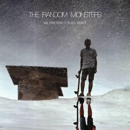 chronique The Random Monsters - We pretend it's all right
