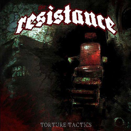 chronique The Resistance - Torture Tactics